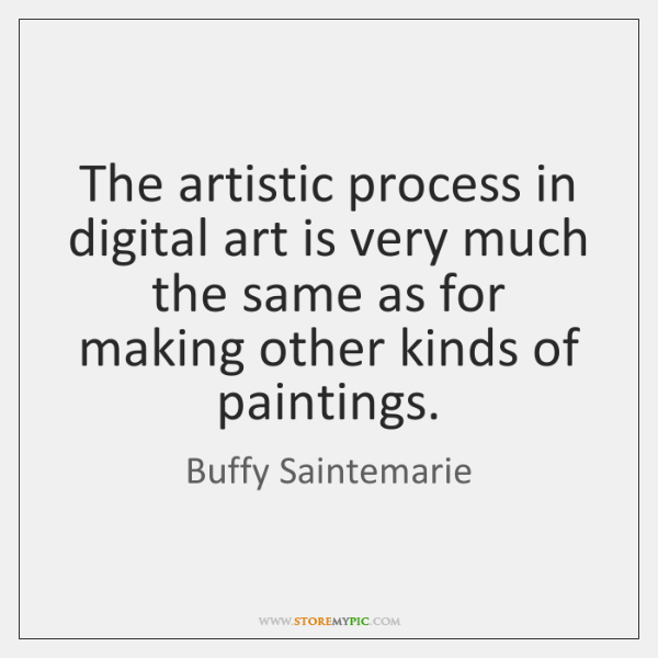 The artistic process in digital art is very much the same as ...