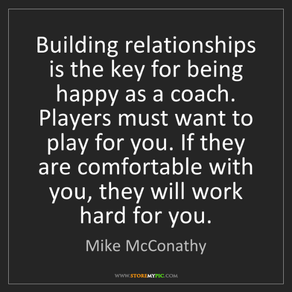 Mike McConathy: Building relationships is the key for being happy as...