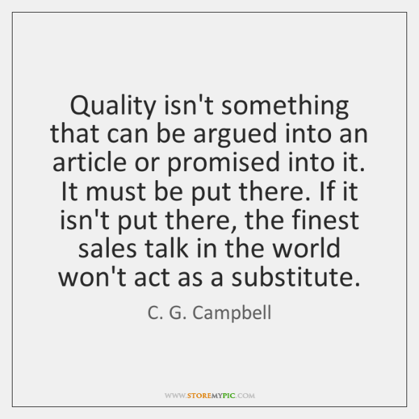 Quality isn't something that can be argued into an article or promised ...