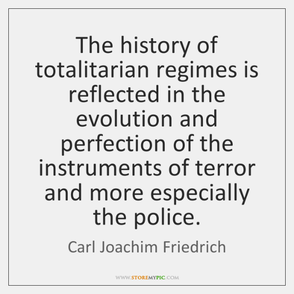 The history of totalitarian regimes is reflected in the evolution and perfection ...