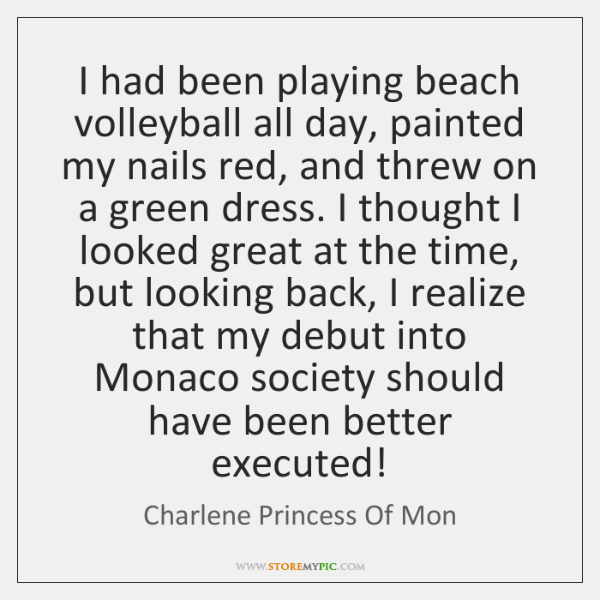 I had been playing beach volleyball all day, painted my nails red, ...