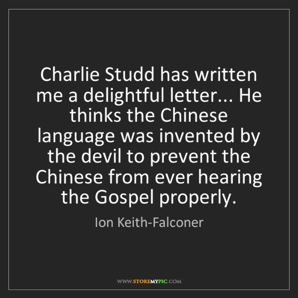 Ion Keith-Falconer: Charlie Studd has written me a delightful letter... He...