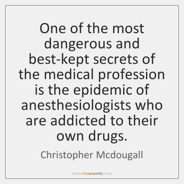 One of the most dangerous and best-kept secrets of the medical profession ...