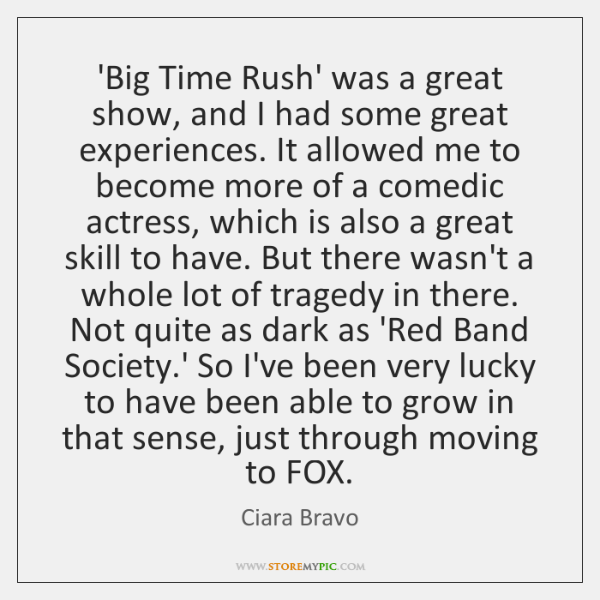 'Big Time Rush' was a great show, and I had some great ...