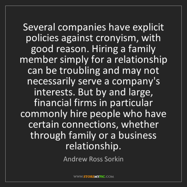 Andrew Ross Sorkin: Several companies have explicit policies against cronyism,...