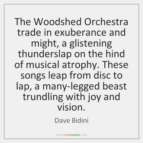 The Woodshed Orchestra trade in exuberance and might, a glistening thunderslap on ...