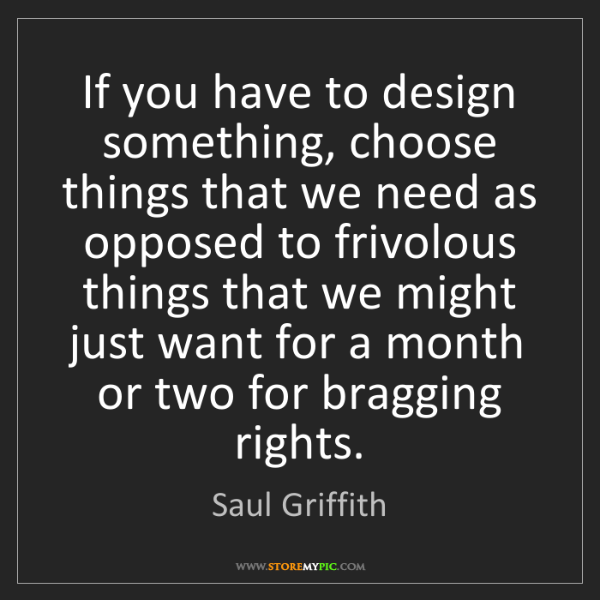 Saul Griffith: If you have to design something, choose things that we...