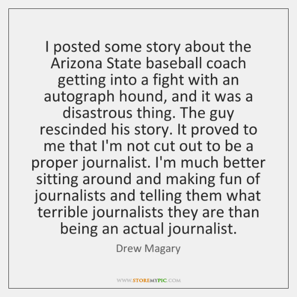 I posted some story about the Arizona State baseball coach getting into ...