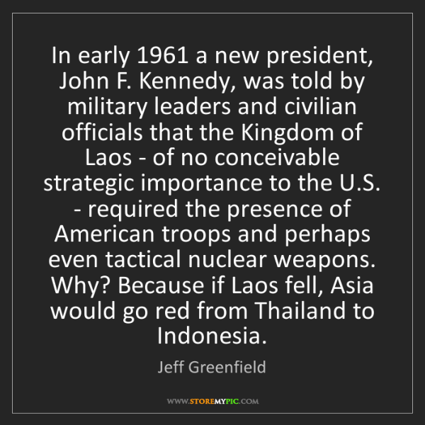 Jeff Greenfield: In early 1961 a new president, John F. Kennedy, was told...