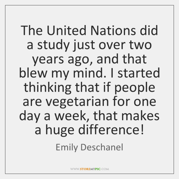 The United Nations did a study just over two years ago, and ...