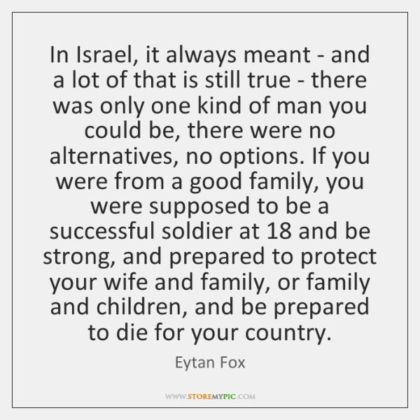 In Israel, it always meant - and a lot of that is ...