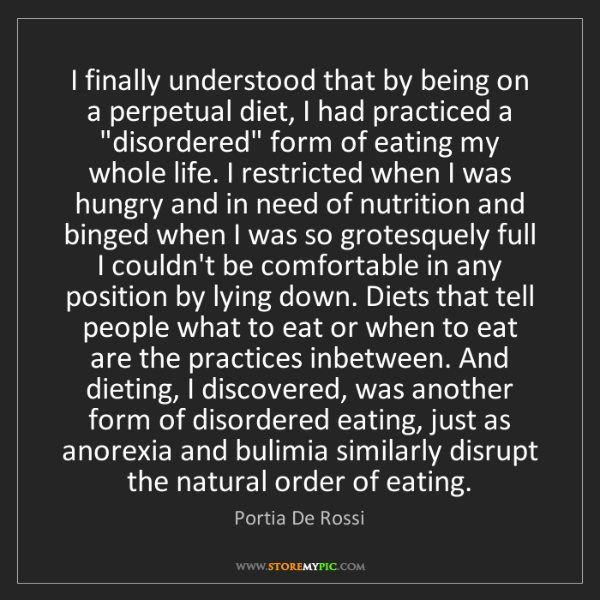 Portia De Rossi: I finally understood that by being on a perpetual diet,...