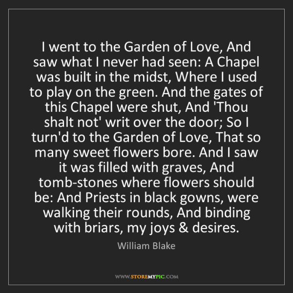 William Blake: I went to the Garden of Love, And saw what I never had...