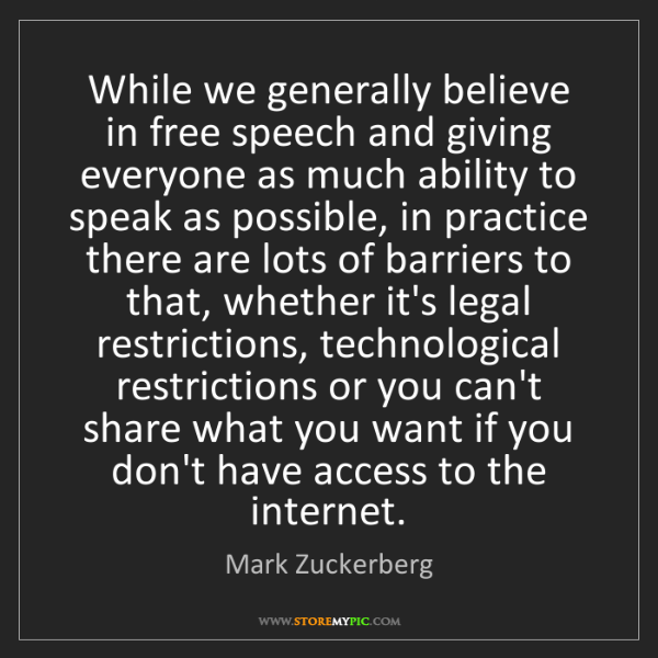 Mark Zuckerberg: While we generally believe in free speech and giving...