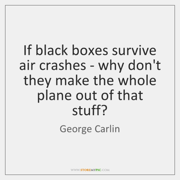 If black boxes survive air crashes - why don't they make the ...
