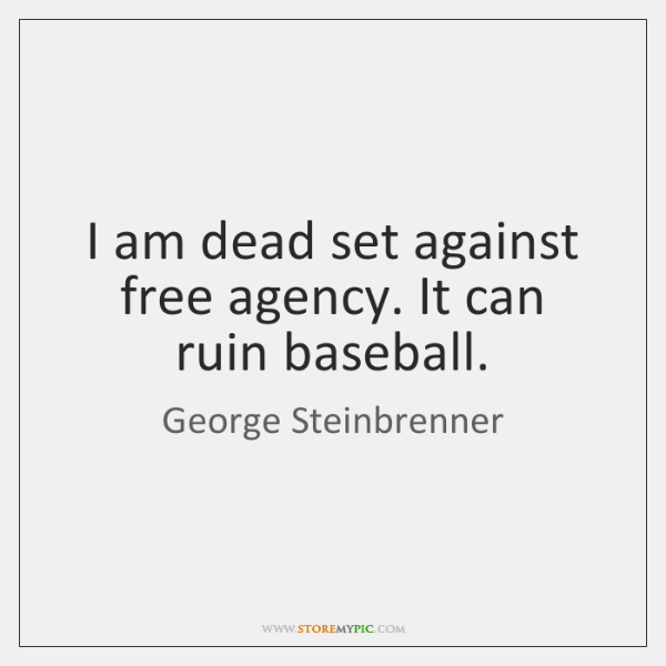George Steinbrenner Quotes Storemypic