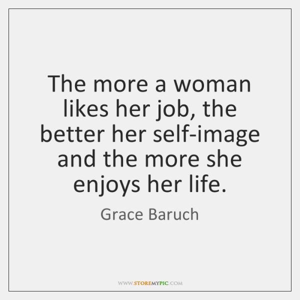 The more a woman likes her job, the better her self-image and ...