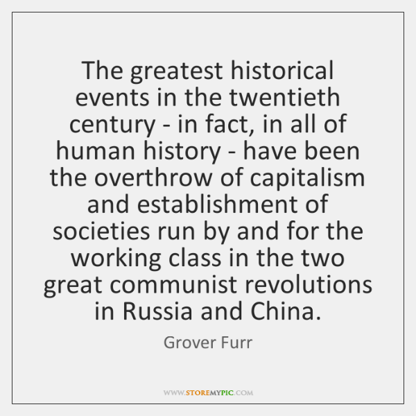 The greatest historical events in the twentieth century - in fact, in ...