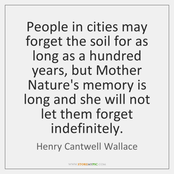 People in cities may forget the soil for as long as a ...