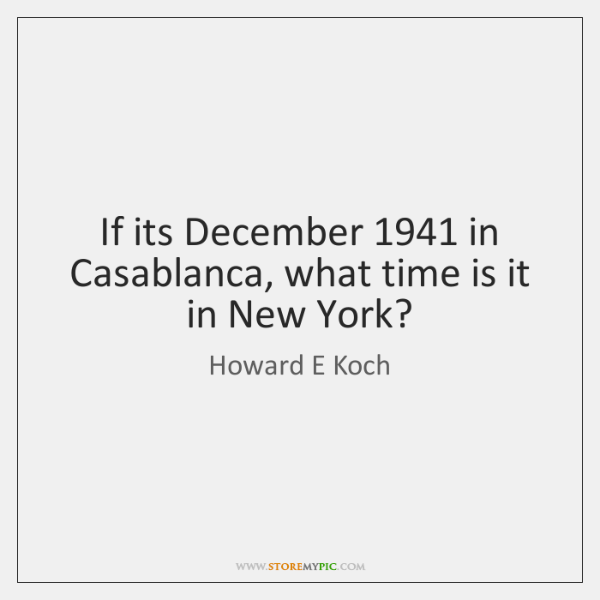 If its December 1941 in Casablanca, what time is it in New York?
