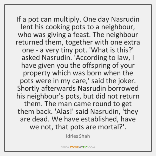 If a pot can multiply. One day Nasrudin lent his cooking pots ...