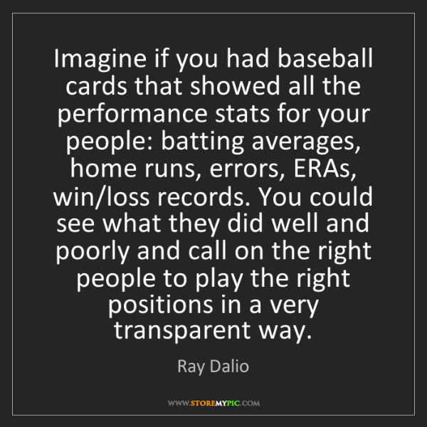 Ray Dalio: Imagine if you had baseball cards that showed all the...