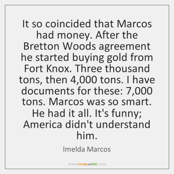 It So Coincided That Marcos Had Money After The Bretton Woods