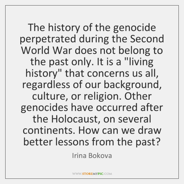 The history of the genocide perpetrated during the Second World War does ...