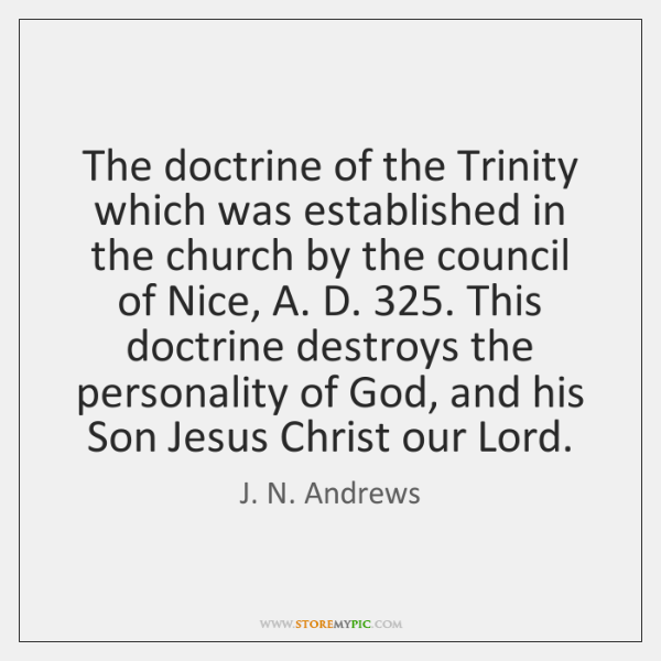 The doctrine of the Trinity which was established in the church by ...