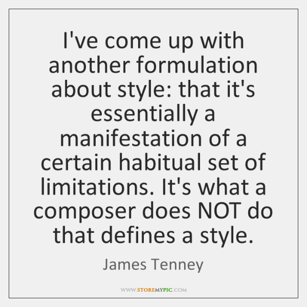 I've come up with another formulation about style: that it's essentially a ...