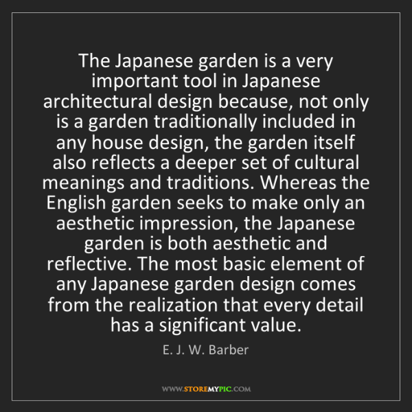 E. J. W. Barber: The Japanese garden is a very important tool in Japanese...