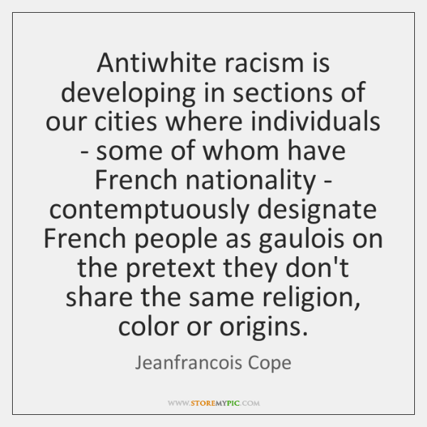 Antiwhite racism is developing in sections of our cities where individuals - ...