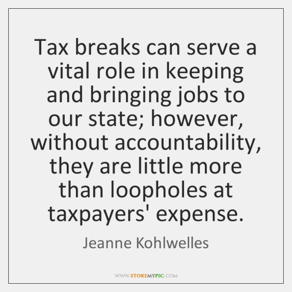 Tax breaks can serve a vital role in keeping and bringing jobs ...