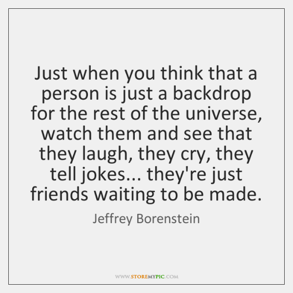 Just when you think that a person is just a backdrop for ...
