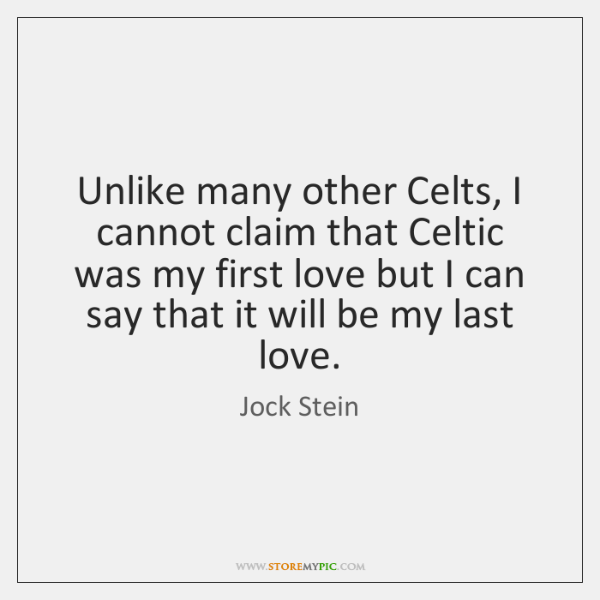 Unlike many other Celts, I cannot claim that Celtic was my first ...