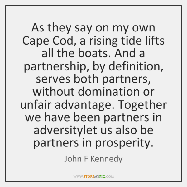 As they say on my own Cape Cod, a rising tide lifts ...
