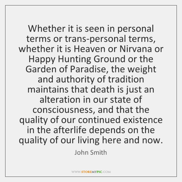 Whether it is seen in personal terms or trans-personal terms, whether it ...