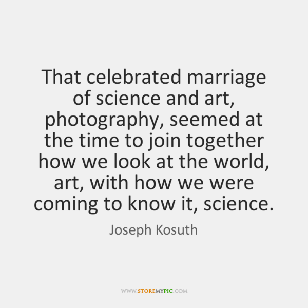 That celebrated marriage of science and art, photography, seemed at the time ...