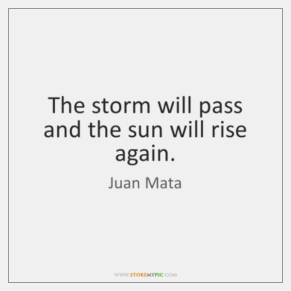 The Storm Will Pass And The Sun Will Rise Again Storemypic