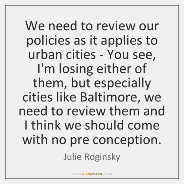 We need to review our policies as it applies to urban cities ...
