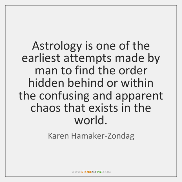Astrology is one of the earliest attempts made by man to find ...