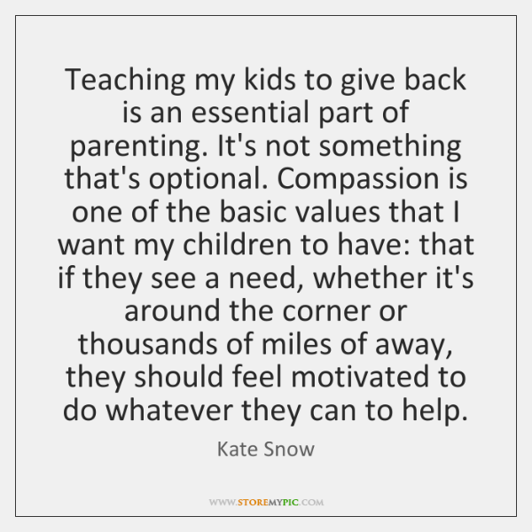 Teaching my kids to give back is an essential part of parenting. ...