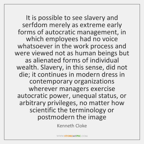 It is possible to see slavery and serfdom merely as extreme early ...