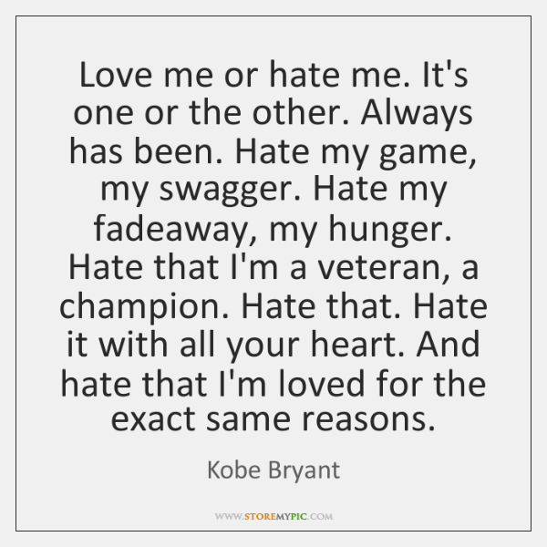 Love Me Or Hate Me Its One Or The Other Always Has Storemypic