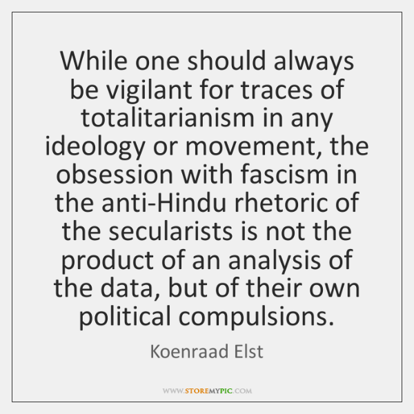 While one should always be vigilant for traces of totalitarianism in any ...