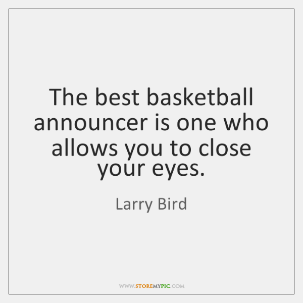 The best basketball announcer is one who allows you to close your ...