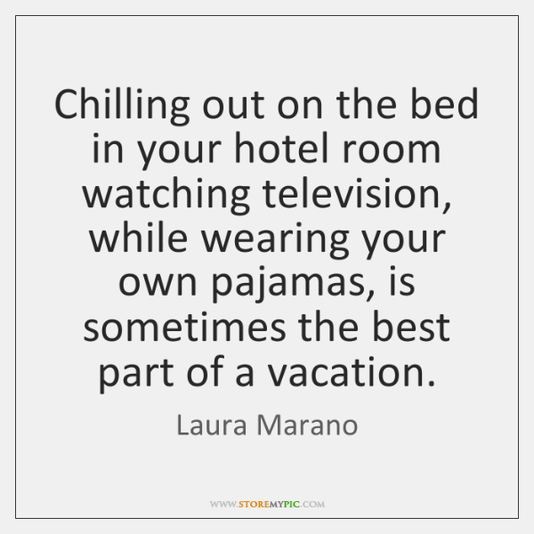 Chilling out on the bed in your hotel room watching television, while ...
