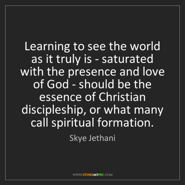 Skye Jethani: Learning to see the world as it truly is - saturated...