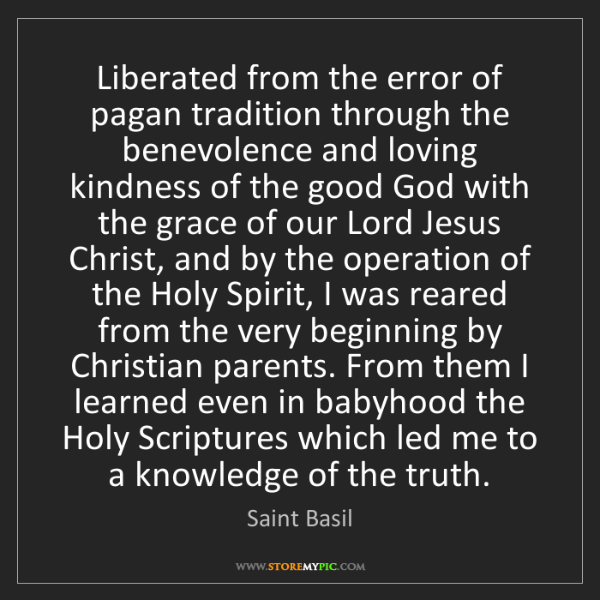Saint Basil: Liberated from the error of pagan tradition through the...