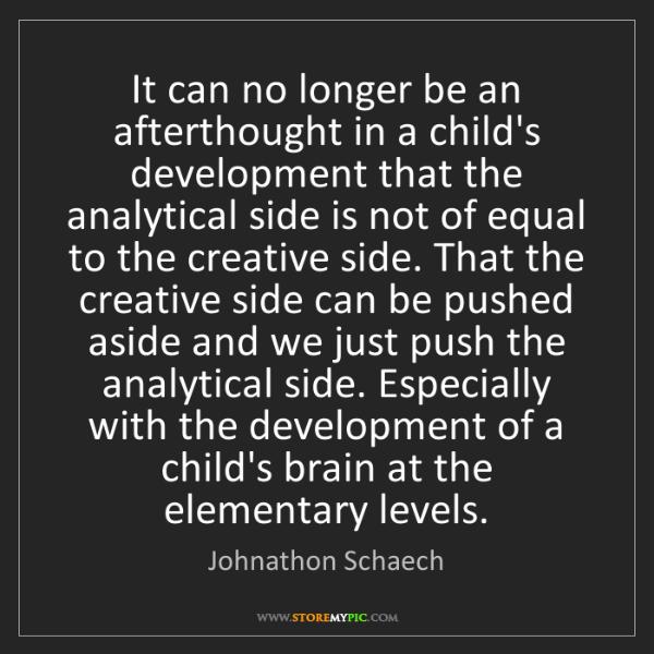 Johnathon Schaech: It can no longer be an afterthought in a child's development...